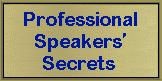 Professional Speakers Secrets